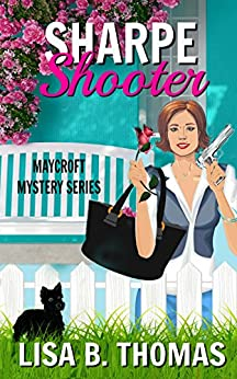 Sharpe Shooter (Maycroft Mystery Series Book 1) by [Thomas, Lisa B.]