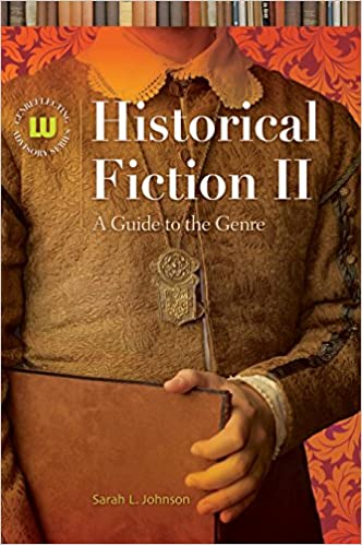 Historical Fiction Ii A Guide To The Genre 2nd Edition