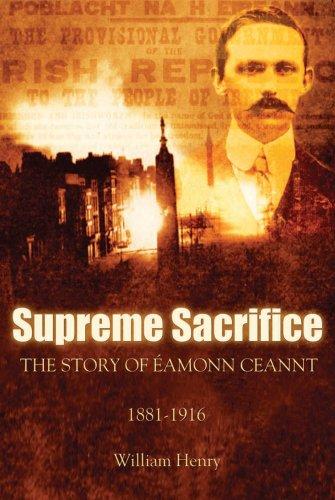 Download Supreme Sacrifice: The Story of Eamonn Ceannt, 1881-1916 PDF