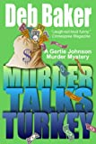 Murder Talks Turkey: Yooper Mystery #3 (A Gertie Johnson Murder Mystery)