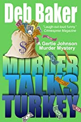 Murder Talks Turkey (A Gertie Johnson Murder Mystery Book 3)