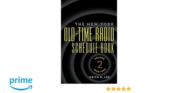 The New York Old-Time Radio Schedule Book — Volume 2, 1938-1945