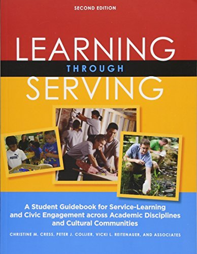 Learning Through Serving: A Student Guidebook for Service-Learning and Civic Engagement Across Academic Disciplines and Cultural Communities by Christine M. Cress (2013-07-25)