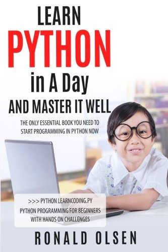 Python: LEARN PYTHON in A Day And MASTER IT WELL (Learn Coding) (Volume 1) thumbnail
