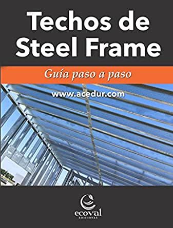 Amazon.com: Techos de Steel Frame: Guía paso a paso (Spanish ...