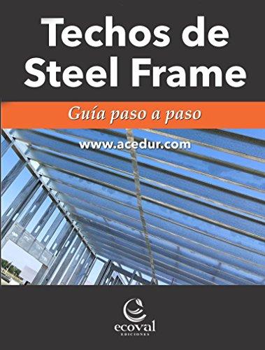 Twos Child Frame - Techos de Steel Frame: Guía paso a paso (Spanish Edition)