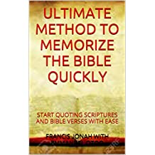 ULTIMATE METHOD TO MEMORIZE THE BIBLE QUICKLY: (HOW TO LEARN SCRIPTURE MEMORIZATION)