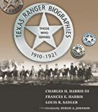 Texas Ranger Biographies, Charles H. Harris and Frances E. Harris, 0826347487