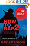 How to Rap 2: Advanced Flow and Deliv...