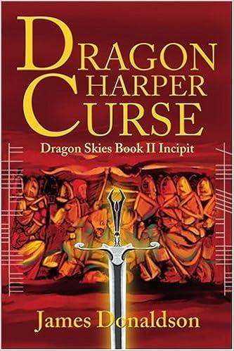 Beneath A Dragon Sky: Dragon Skies Book I Incipit
