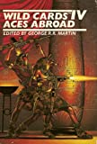 img - for Wild Cards IV - Aces Abroad: A Wild Cards Mosaic Novel book / textbook / text book