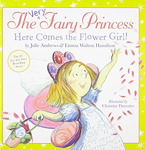 The Very Fairy Princess: Here Comes the Flower Girl!