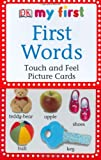 First Words: Touch and Feel Picture Cards (DK My First...(Flash Cards))