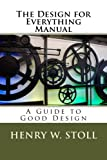 The Design for Everything Manual, Henry Stoll, 1475231644