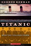 Titanic 3 Book Series Gordon Korman (Unsinkable, Collision Course, S.O.S., Books 1 - 3)