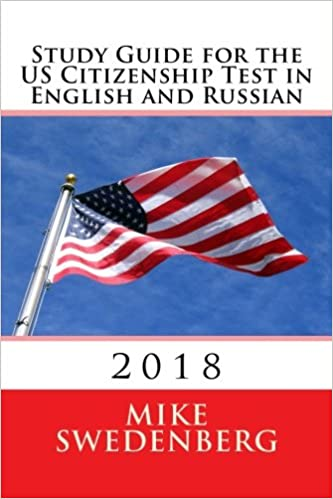 Study Guide for the US Citizenship Test in English and Russian: 2018 (Study Guides for the US Citizenship Test)