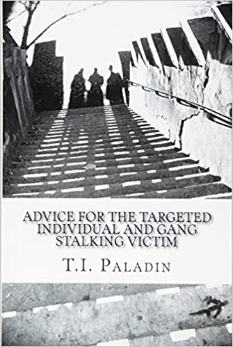 Amazon com: Advice for the Targeted Individual and Gang Stalking