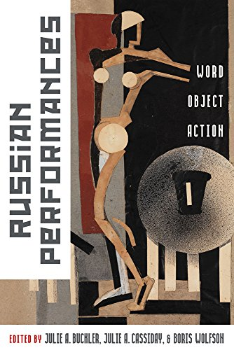 Russian Performances: Word, Object, Action by University of Wisconsin Press