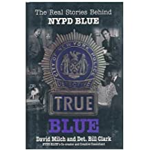 True Blue: The Real Stories Behind NYPD Blue