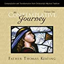 The Contemplative Journey: Volume 1: Contemplation and Transformation from Christianity's Mystical Tradition Speech by Thomas Keating Narrated by Thomas Keating