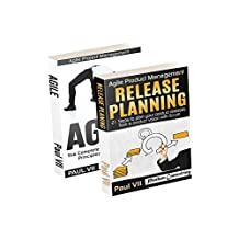 Agile Product Management: ( Box set ) Agile: The Complete Overview of Agile Principles and Practices & Release Planning: 21 Steps to plan your product ... development, agile software development)