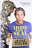 Book cover from Living with a SEAL: 31 Days Training with the Toughest Man on the Planet by Jesse Itzler