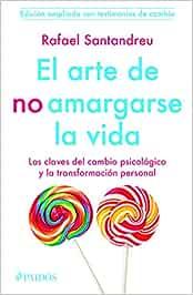 El Arte de No Amargarse La Vida. Testimonios: Amazon.es