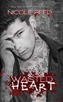Wasted Heart (Ruining Book 3) by [Reed, Nicole]