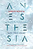 img - for Anesthesia: The Gift of Oblivion and the Mystery of Consciousness book / textbook / text book