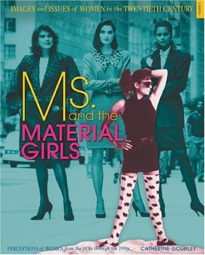 Download Ms. and the Material Girls: Perceptions of Women from the 1970s Through the 1990s (Images and Issues of Women in the Twentieth Century) pdf
