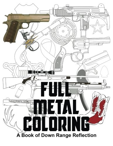 Download Full Metal Coloring: A Book of Down Range Reflection PDF