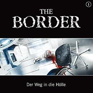 Der Weg in die Hölle (The Border 1) Hörspiel
