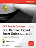 Oca Oracle Database SQL Certified Expert Exam Guide Exam 1z0-047