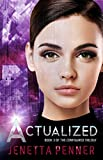 #7: Actualized: Book #3 in the Configured Trilogy
