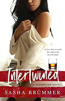 Intertwined: A Redemption Novel by [Brümmer, Sasha]