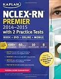 NCLEX-RN Premier 2014-2015 with 2 Practice Tests (Kaplan Nclex-Rn Premier)