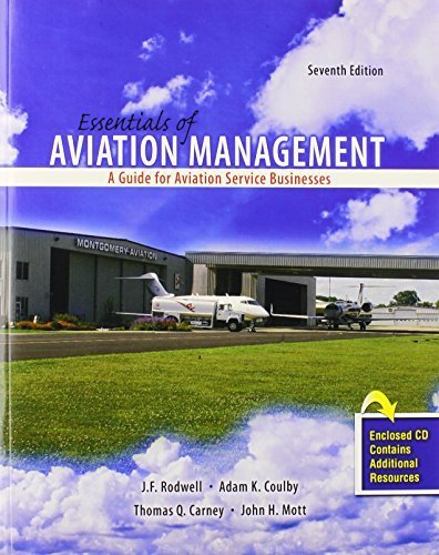 Essentials of Aviation Management: A Guide for Aviation Service Businesses by RODWELL JULIE F, COULBY ADAM, CARNEY THOMAS, MOTT JOHN (2010) Paperback