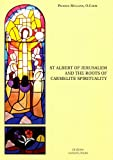 St Albert of Jerusalem and the Roots of Carmelite Spirituality, Mullins, Patrick, 8872881242