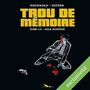 Gila Monster (Trou de mémoire 1) | Livre audio