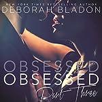 Obsessed - Part Three   Deborah Bladon