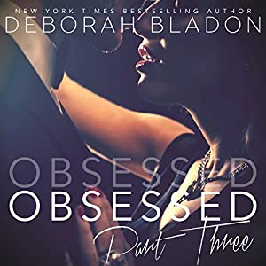Obsessed - Part Three Audiobook
