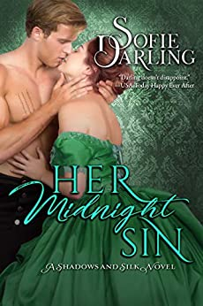 Her Midnight Sin (A Shadows and Silk Novel) by [Darling, Sofie]
