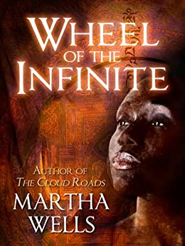 Wheel of the Infinite (English Edition) por [Wells, Martha]