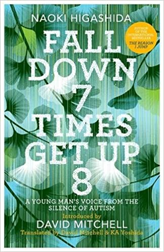 Image result for Fall Down Seven Times, Get Up Eight: A Young Man's Voice from the Silence of Autism by Naoki Higashida