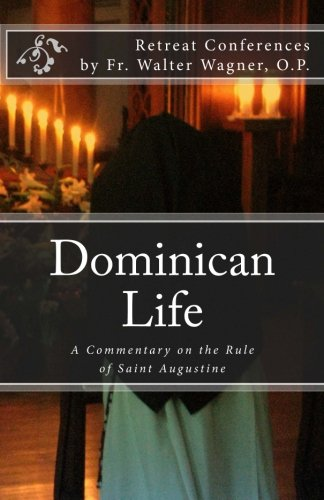 (Dominican Life: A Commentary on the Rule of Saint Augustine)