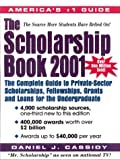 The Scholarship Book 2001: The Complete Guide to Private-Sector Scholarships, Fellowships, Grants, and Loans for the Undergraduate
