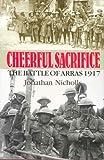 Cheerful Sacrifice: The Battle of Arras, 1917 (English Edition)