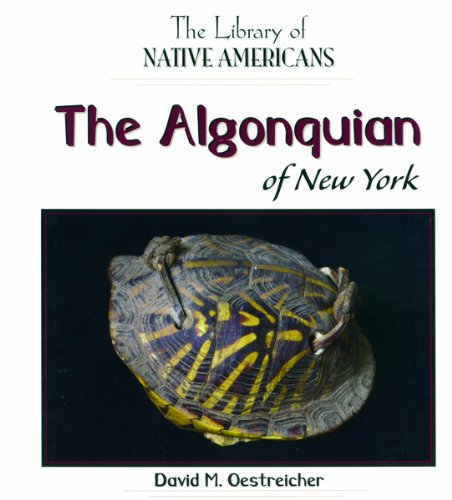 Download The Algonquin of New York (The Library of Native Americans) PDF