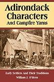 Adirondack Characters and Campfire Yarns, William J. O'Hern, 0974394300