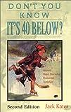 Don't You Know It's 40 Below?, Jack Kates, 0930364082